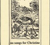 25th anniversary re-release of No Songs For Christine.